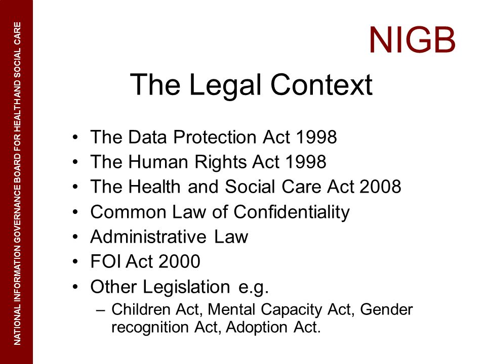 The Legal Context The Data Protection Act 1998