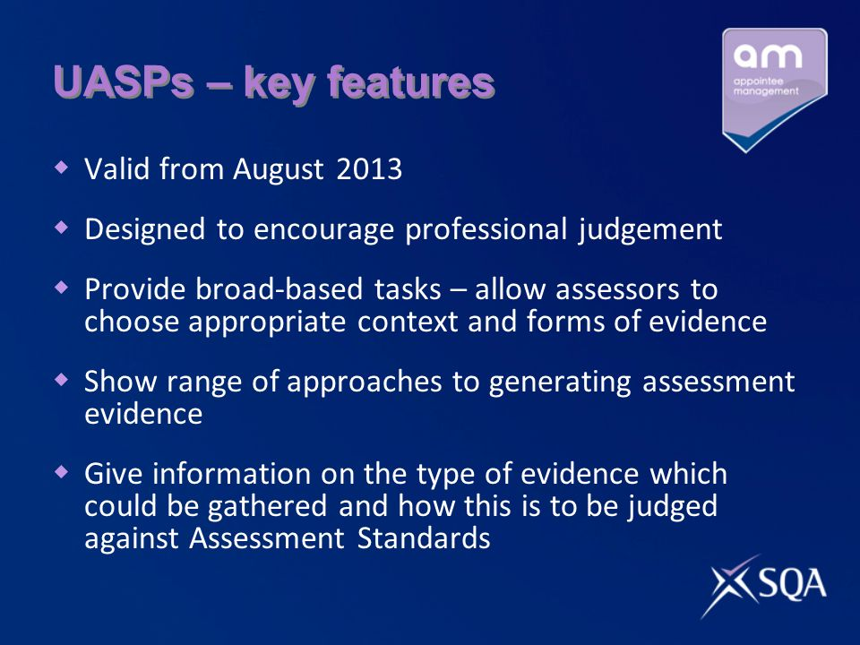 UASPs – key features Valid from August 2013