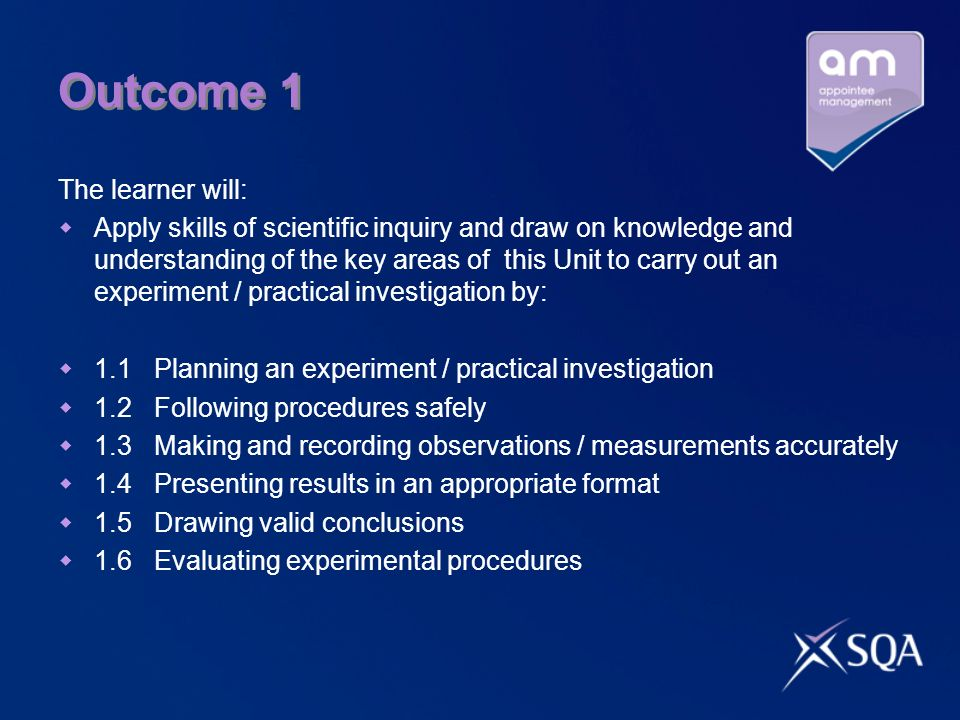 Outcome 1 The learner will: