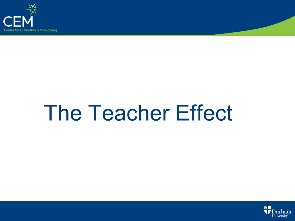 The Teacher Effect