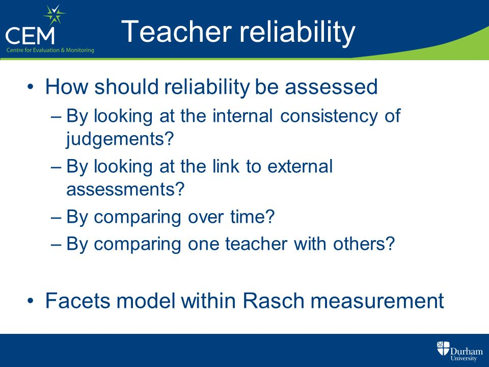 Teacher reliability How should reliability be assessed