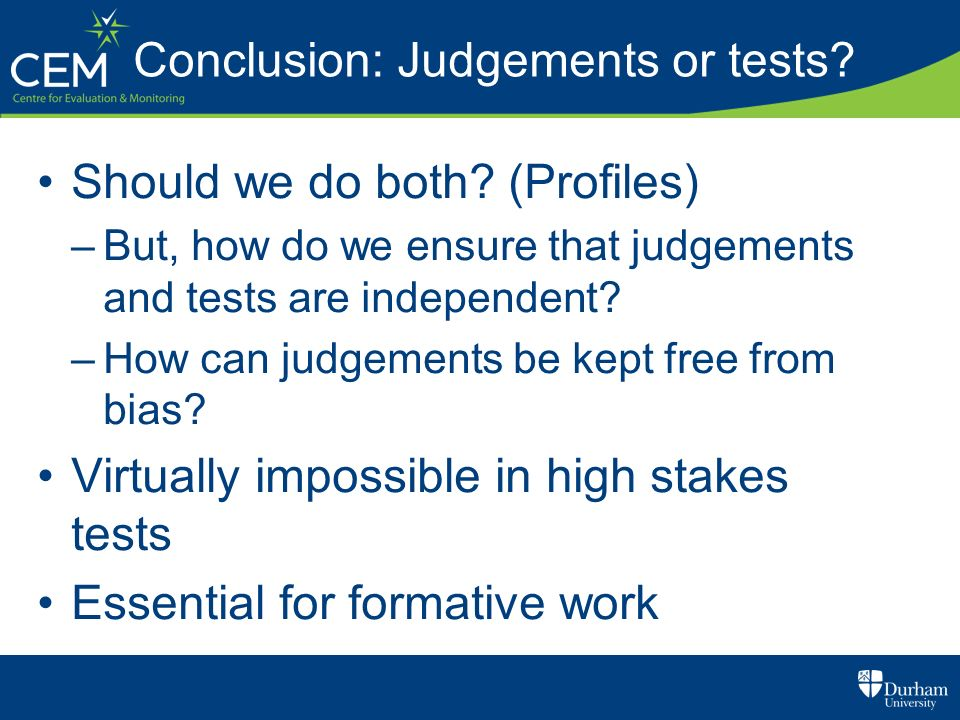 Conclusion: Judgements or tests