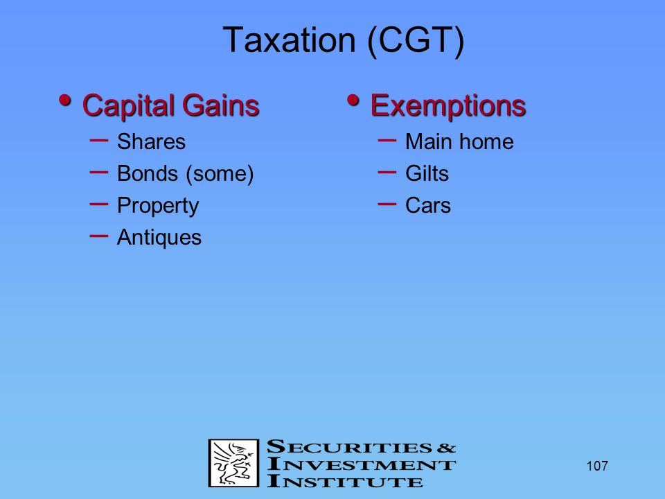 Taxation (CGT) Capital Gains Exemptions Shares Bonds (some) Property