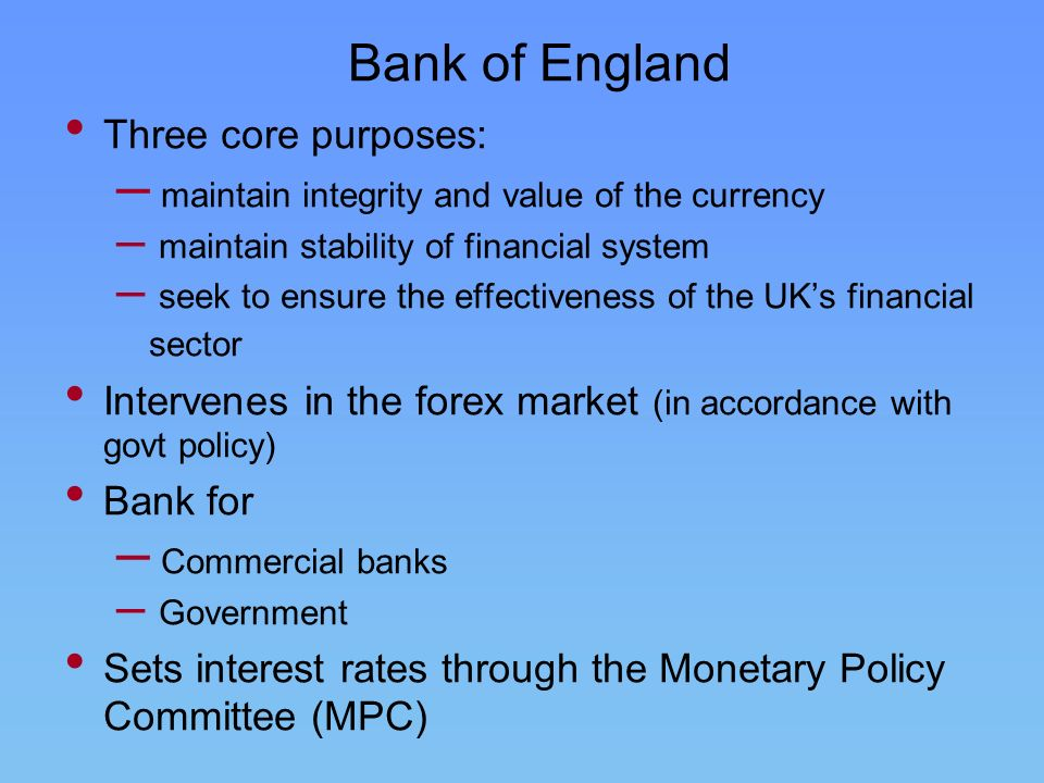 Bank of England Three core purposes: