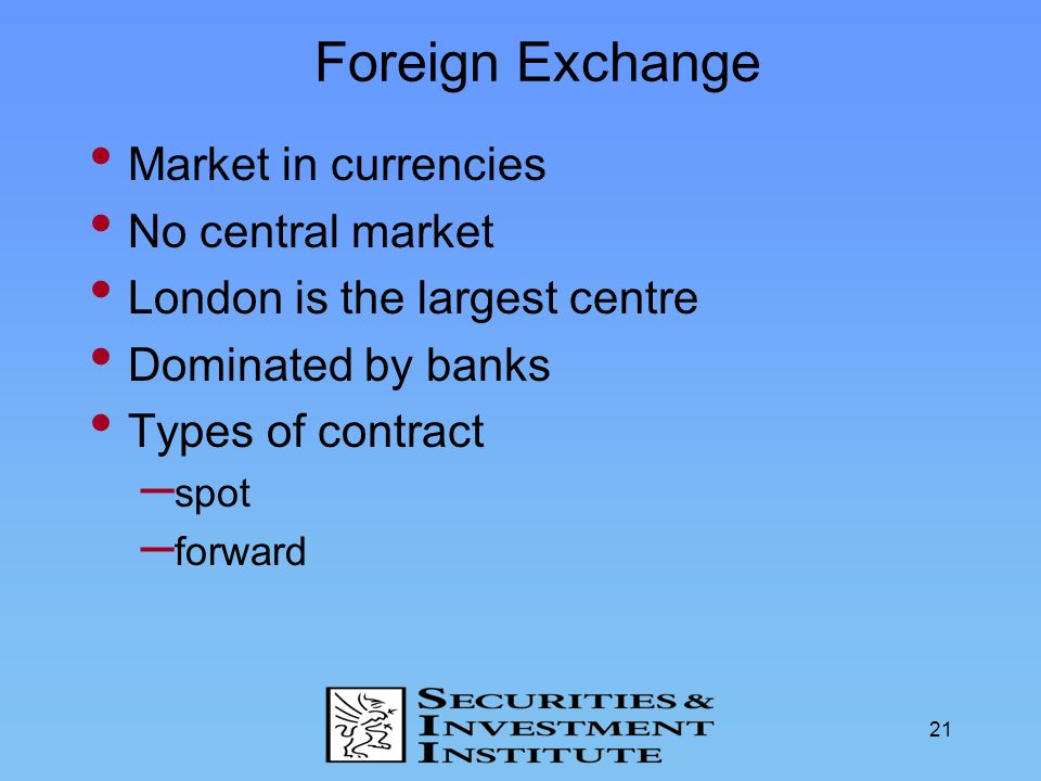 Foreign Exchange Market in currencies No central market