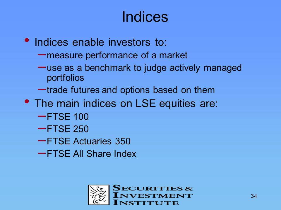Indices Indices enable investors to: