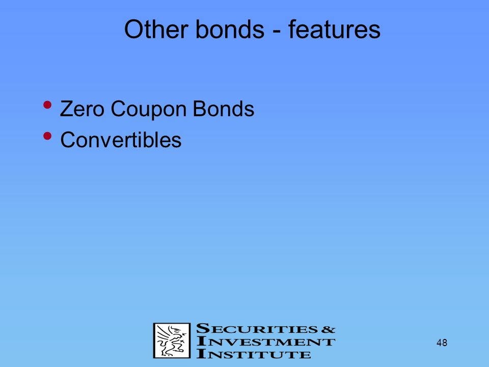 Other bonds - features Zero Coupon Bonds Convertibles