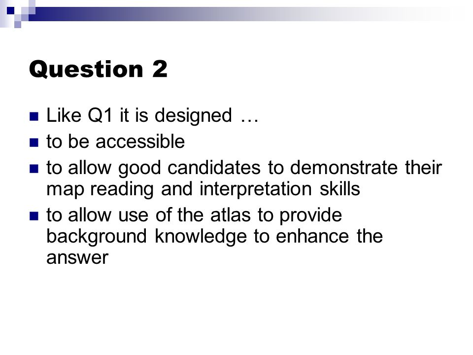 Question 2 Like Q1 it is designed … to be accessible