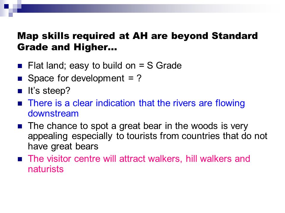 Map skills required at AH are beyond Standard Grade and Higher…