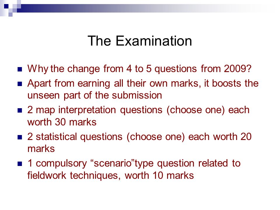 The Examination Why the change from 4 to 5 questions from 2009