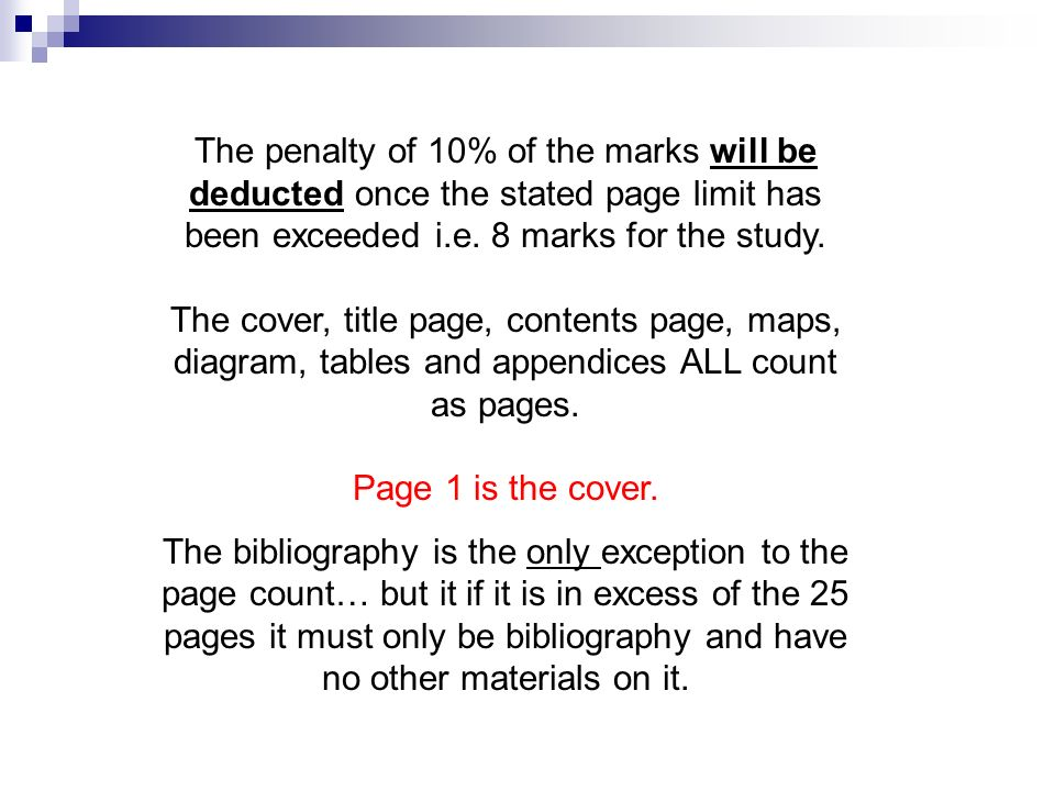 The penalty of 10% of the marks will be deducted once the stated page limit has been exceeded i.e. 8 marks for the study.
