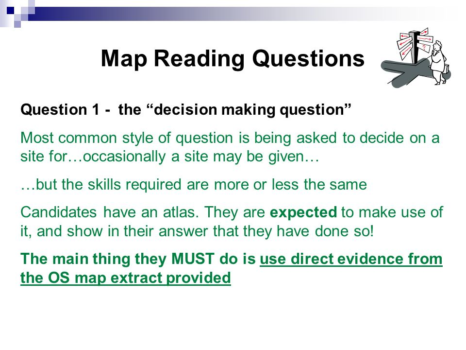 Map Reading Questions Question 1 - the decision making question