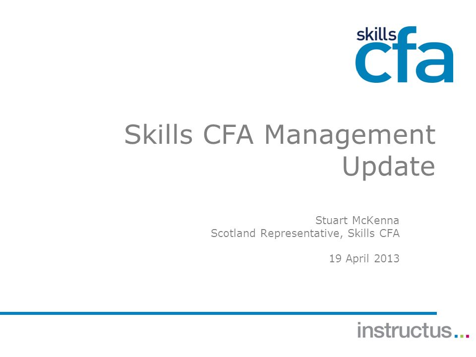 Skills CFA Management Update