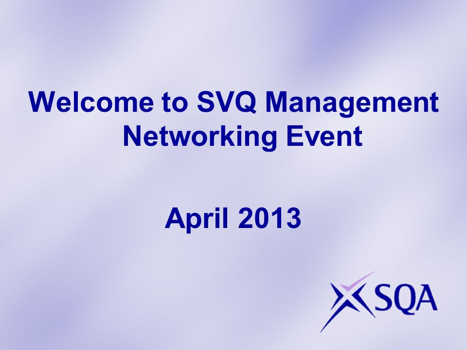 Welcome to SVQ Management Networking Event April 2013