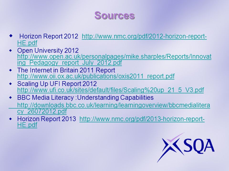 Sources Horizon Report 2012 http://www.nmc.org/pdf/2012-horizon-report-HE.pdf.
