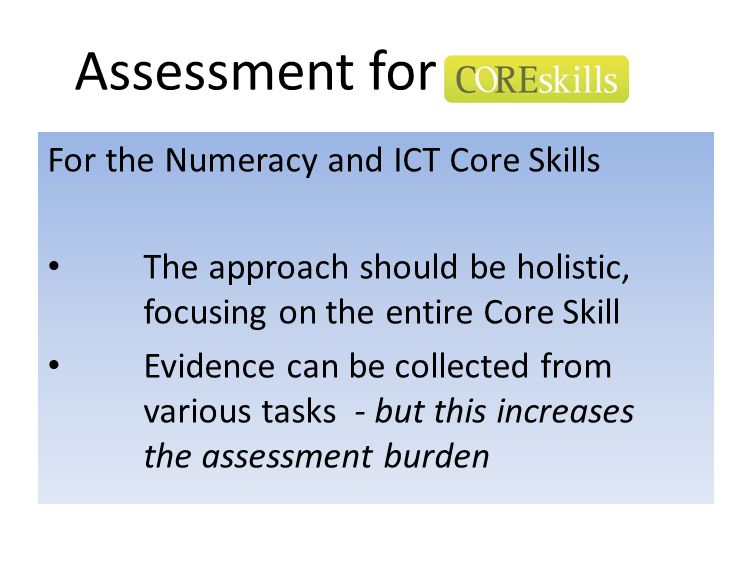 Assessment for For the Numeracy and ICT Core Skills