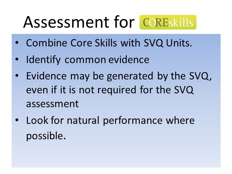 Assessment for Combine Core Skills with SVQ Units.
