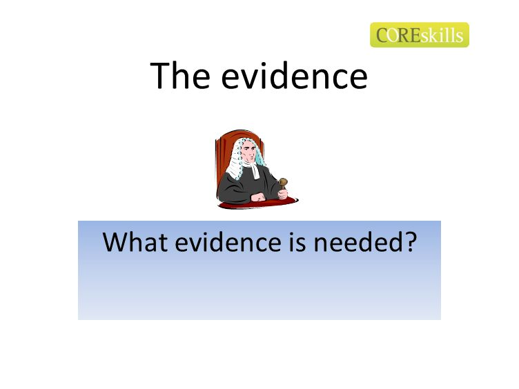 What evidence is needed