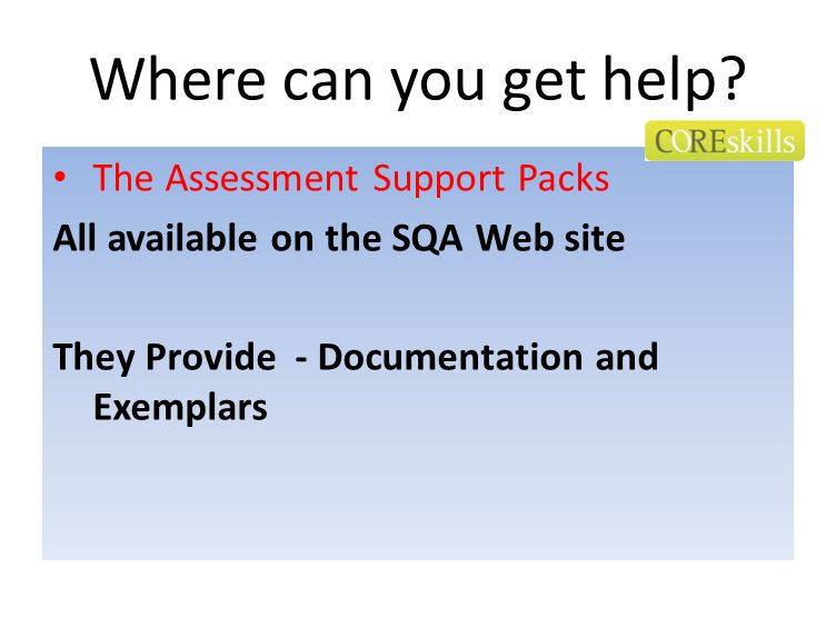 Where can you get help The Assessment Support Packs