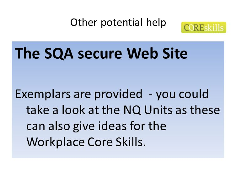 Other potential help The SQA secure Web Site.