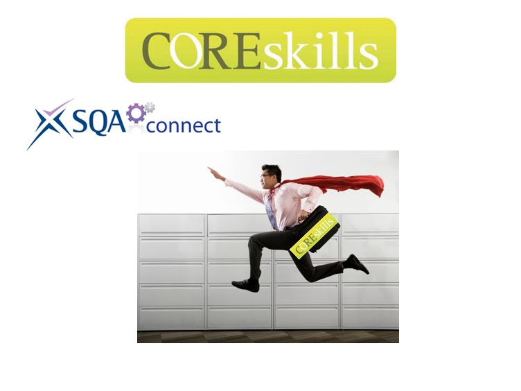 Probably you will be using SQA Connect or very soon will be to check those Core Skill Profiles.
