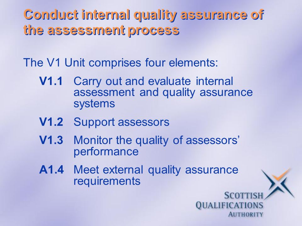 Conduct internal quality assurance of the assessment process