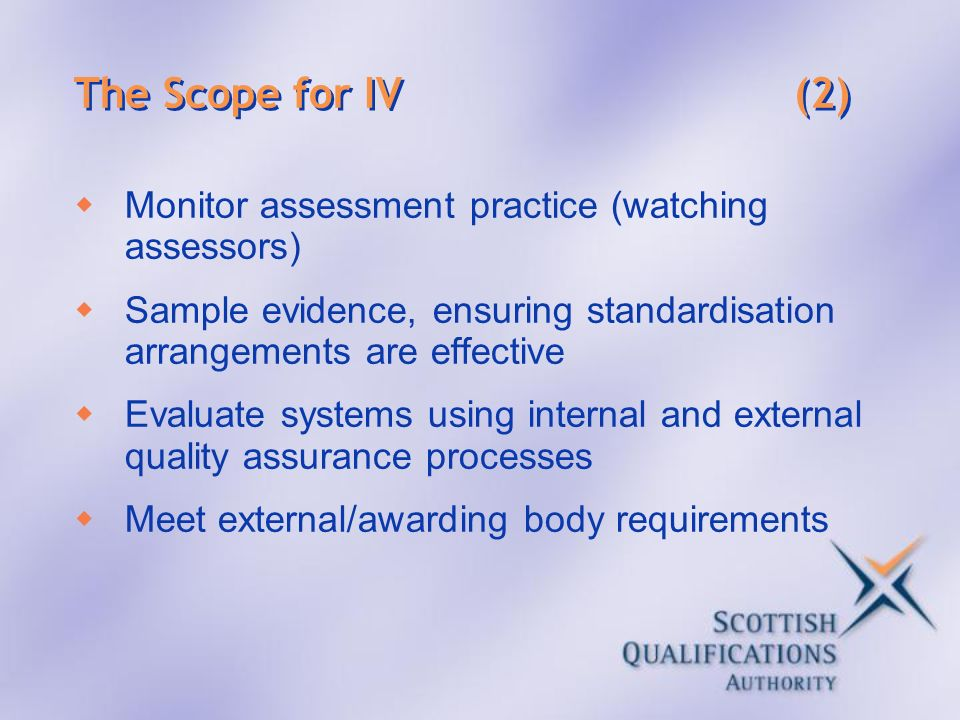The Scope for IV (2) Monitor assessment practice (watching assessors)