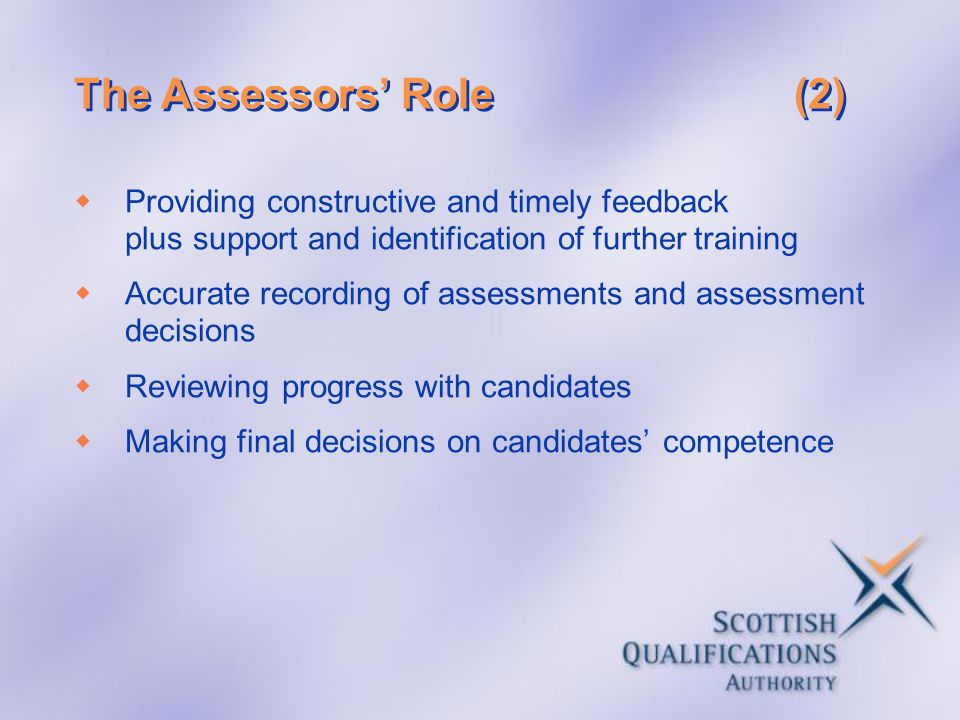 The Assessors' Role (2) Providing constructive and timely feedback plus support and identification of further training.