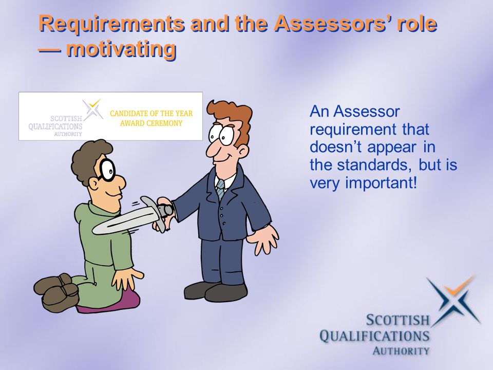 Requirements and the Assessors' role — motivating