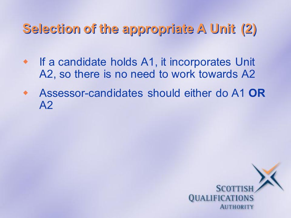 Selection of the appropriate A Unit (2)