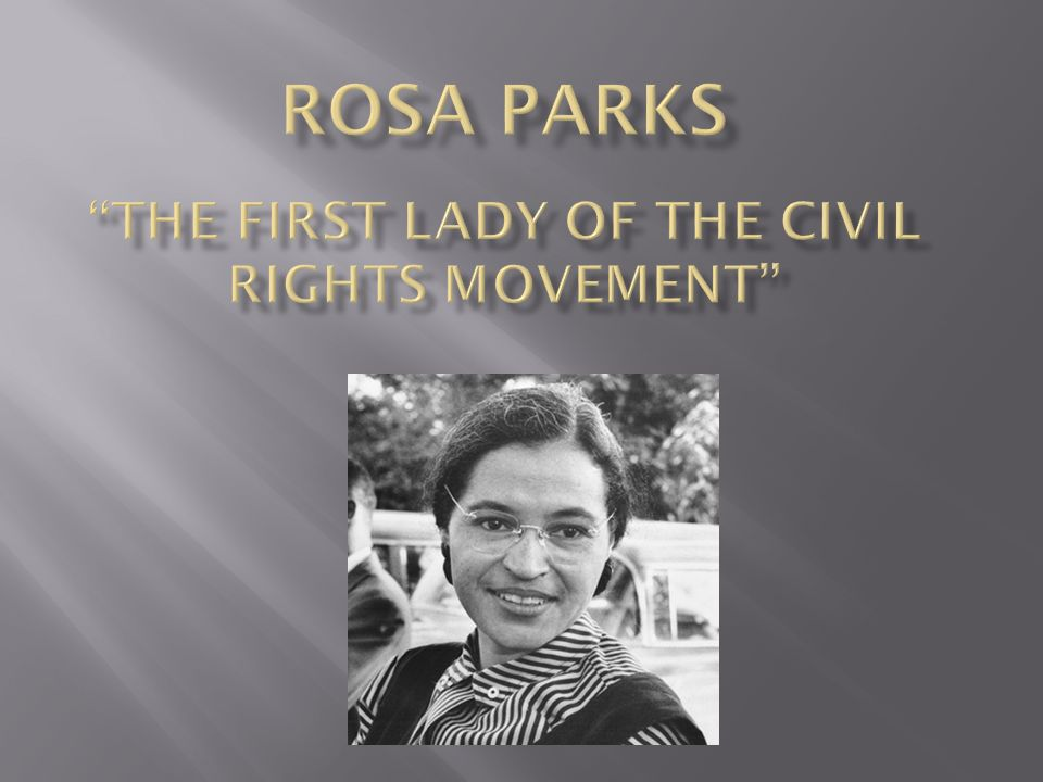 rosa parks civil rights 3 Rosa parks the woman who earned the title mother of the civil rights movement, rosa louise parks is a n enormous inspiration to the african american race (girl power guests 1).