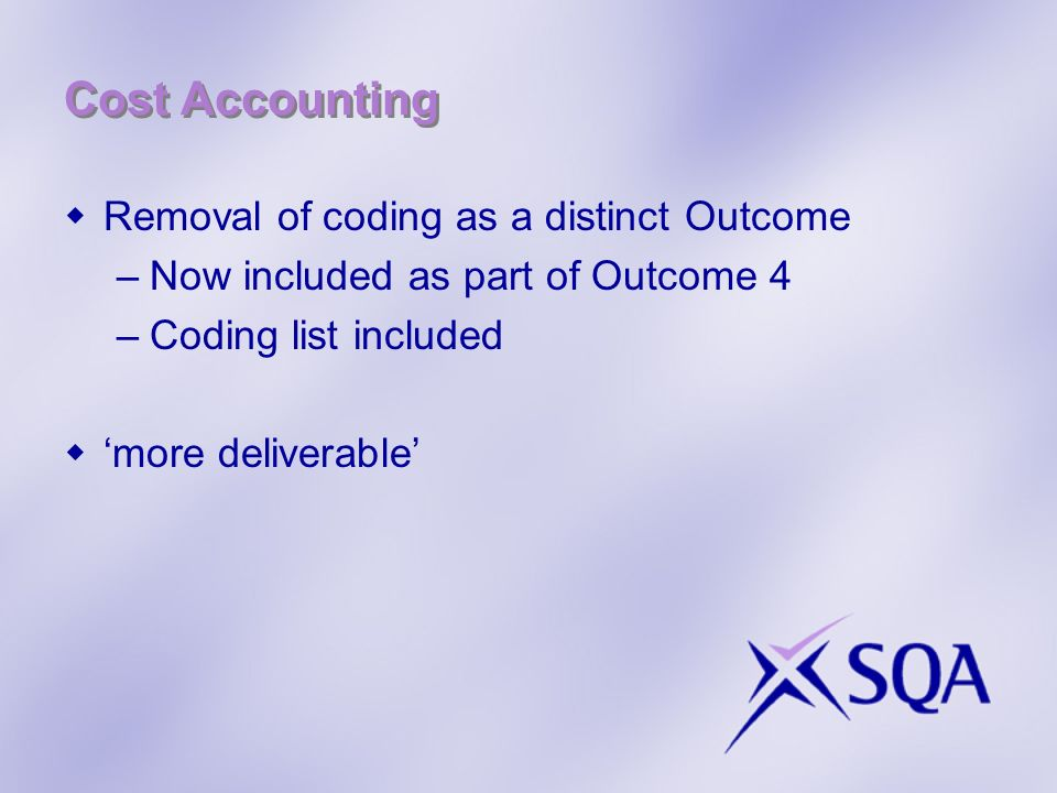 Cost Accounting Removal of coding as a distinct Outcome