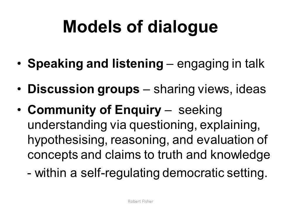 Models of dialogue Speaking and listening – engaging in talk