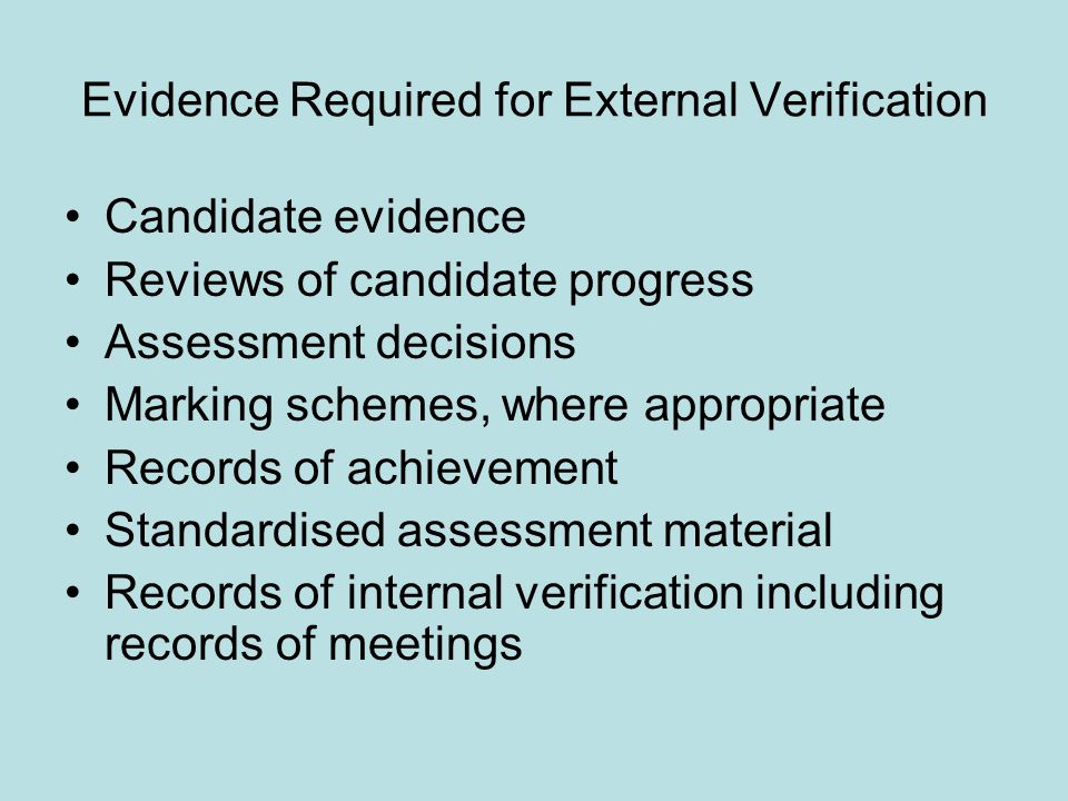 Evidence Required for External Verification