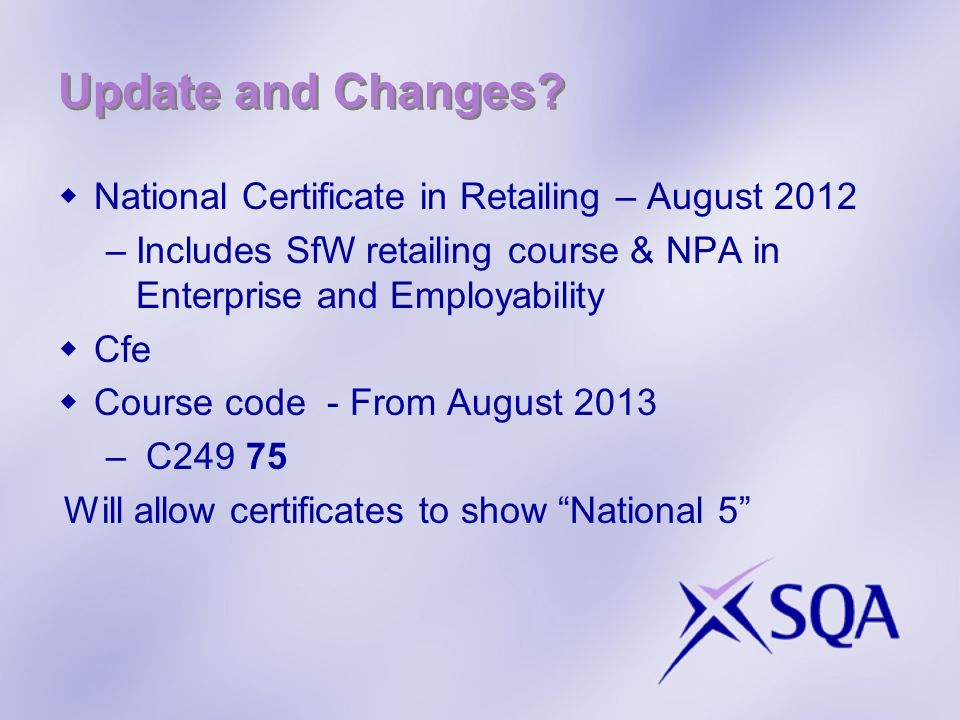 Update and Changes National Certificate in Retailing – August 2012
