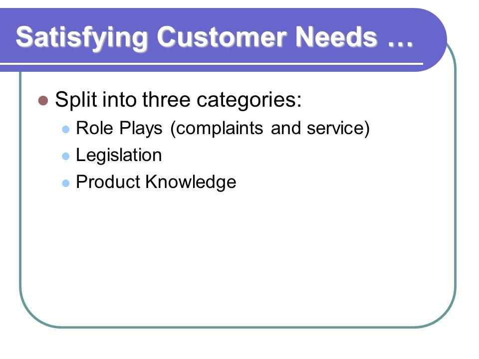 Satisfying Customer Needs …