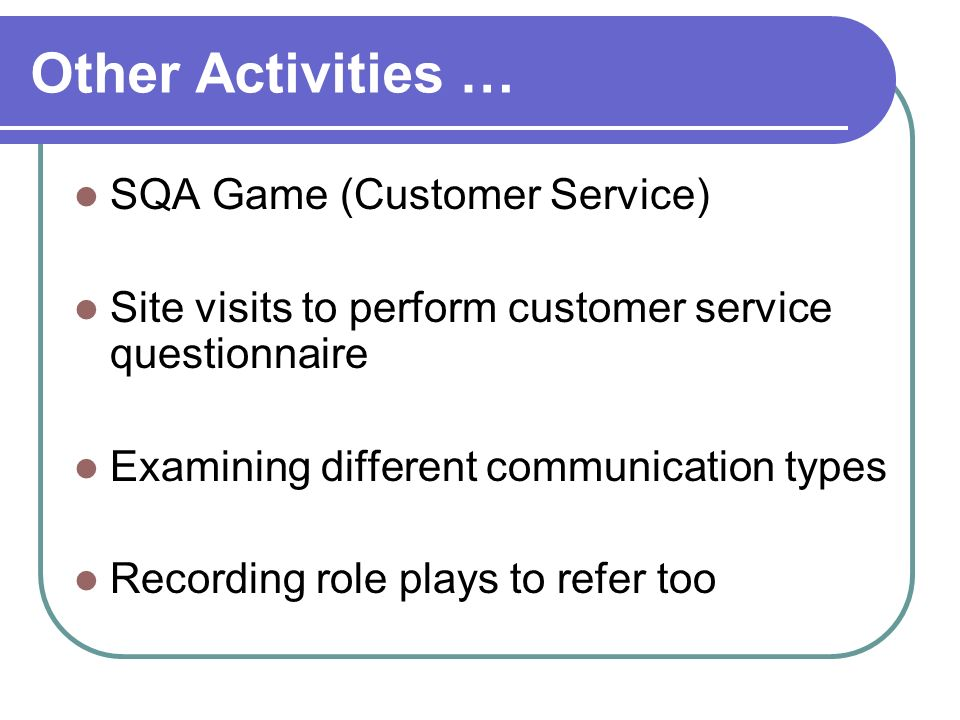 Other Activities … SQA Game (Customer Service)