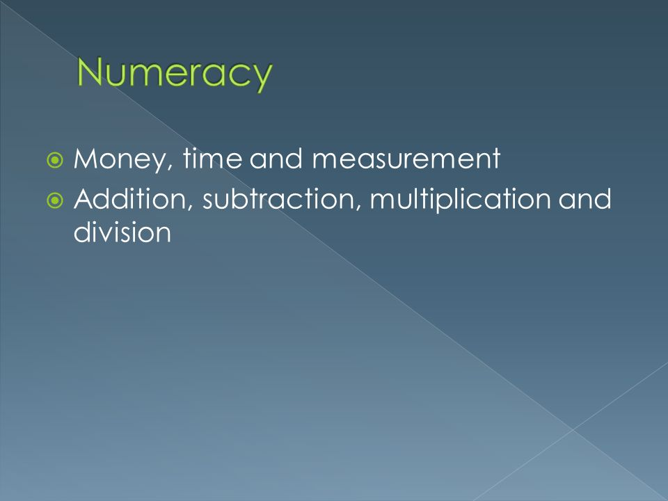 Numeracy Money, time and measurement