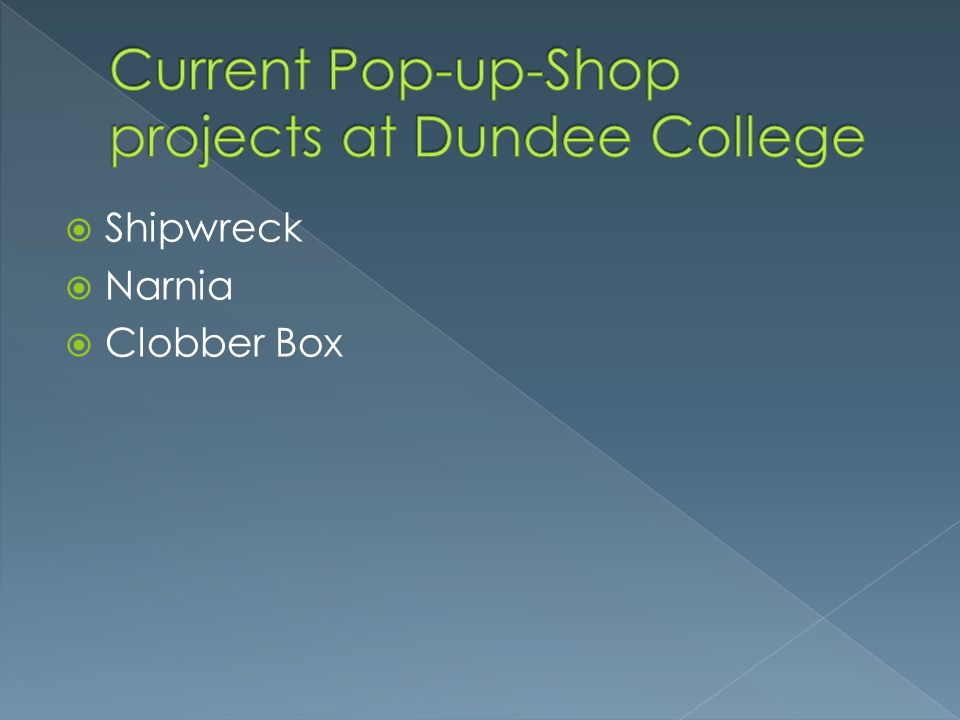 Current Pop-up-Shop projects at Dundee College