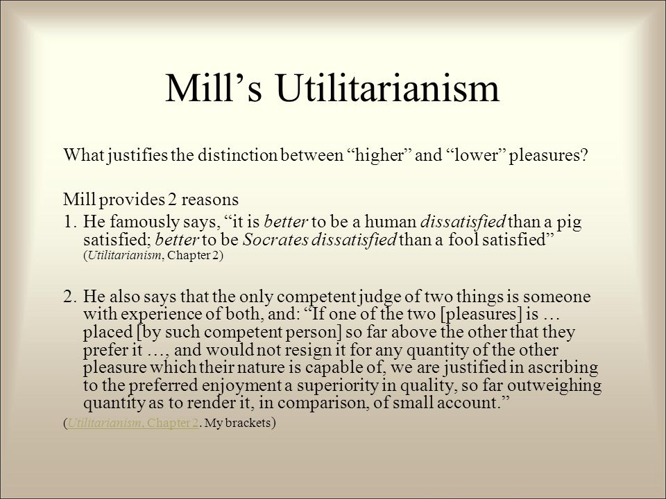 how does mill account for the predominance of lower pleasures Utilitarianism (bentham and john s  of life which does not assign to the pleasures of the  to the lower in kind mill further emphasizes the.