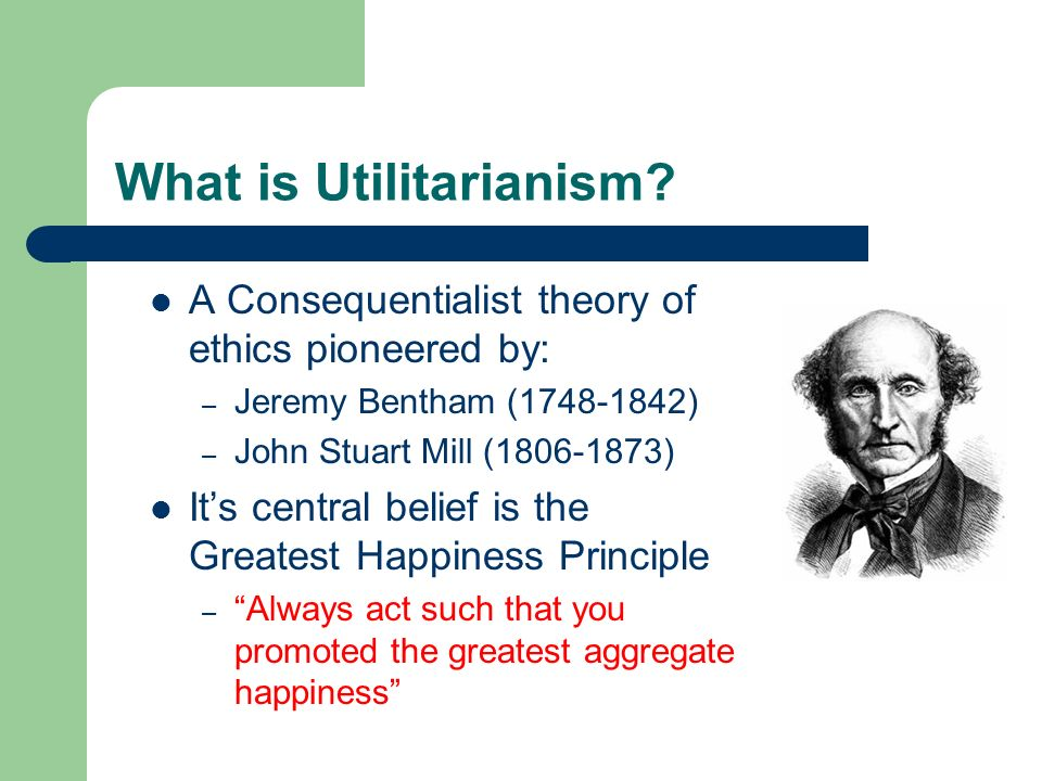 "john stuart mills views on happiness Aristotle and john stuart mill on happiness and morality in this paper i will argue that aristotle's conception of eudaimonia disproves mill's utilitarian view that pleasure is the ""greatest good."
