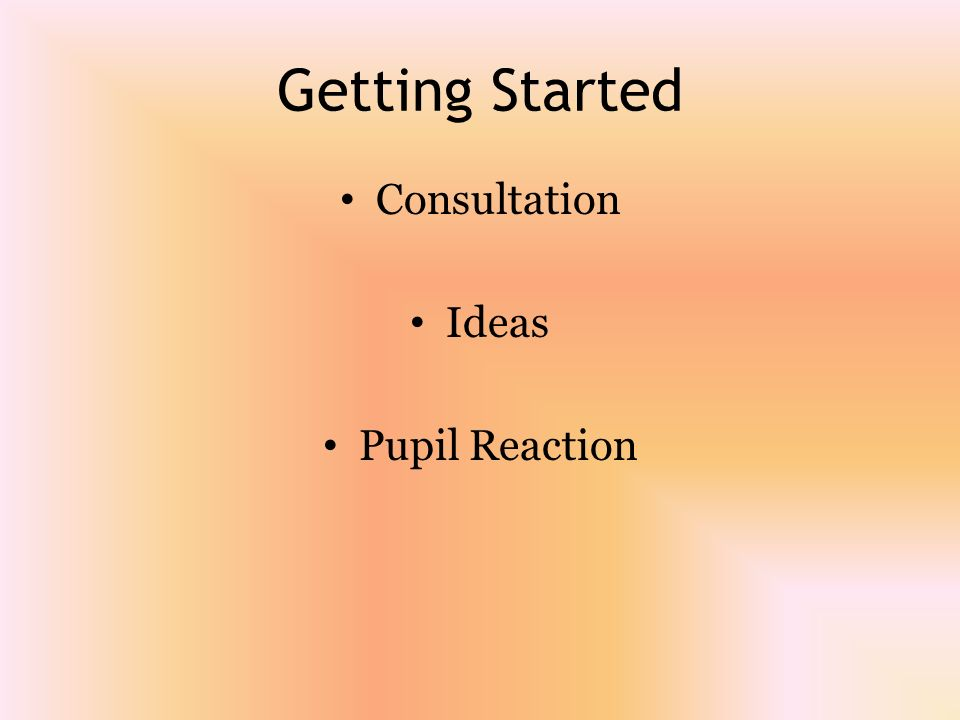 Getting Started Consultation Ideas Pupil Reaction