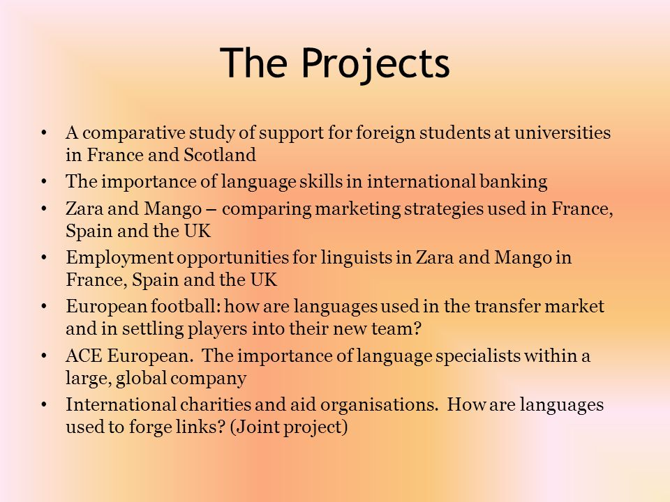 The Projects A comparative study of support for foreign students at universities in France and Scotland.