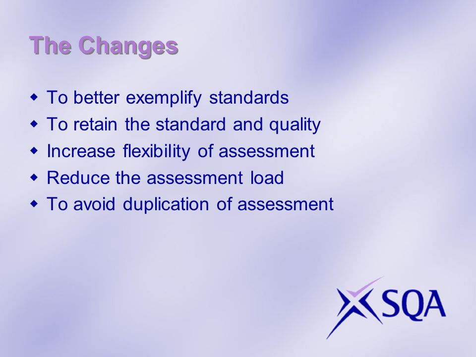 The Changes To better exemplify standards