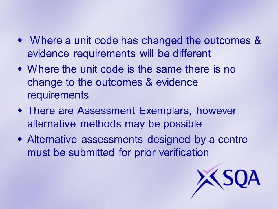 Where a unit code has changed the outcomes & evidence requirements will be different