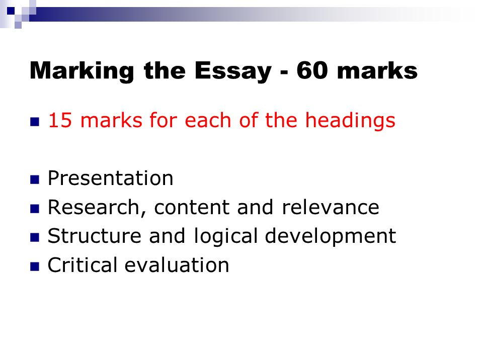 Marking the Essay - 60 marks