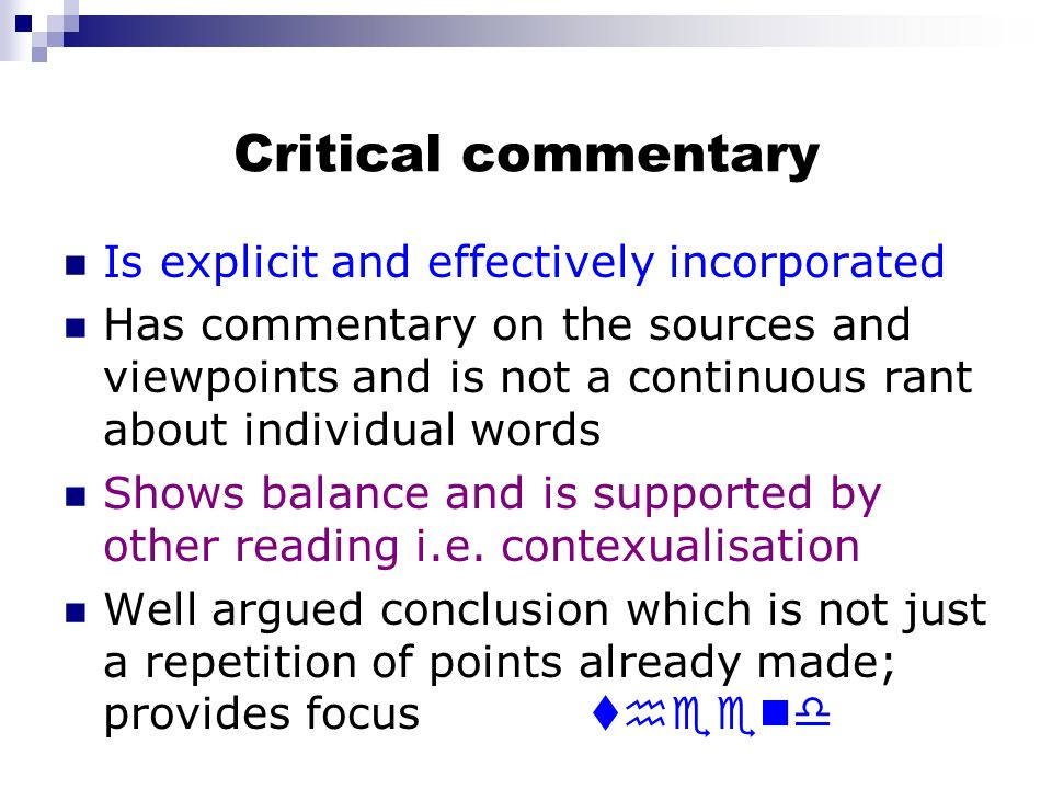 Critical commentary Is explicit and effectively incorporated