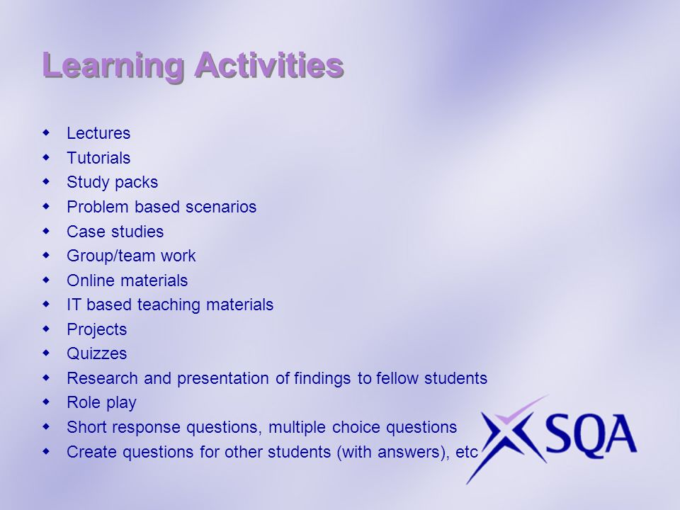 Learning Activities Lectures Tutorials Study packs