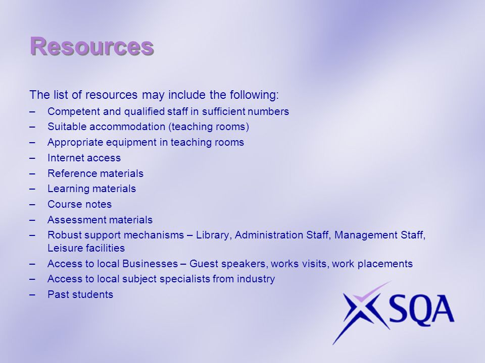 Resources The list of resources may include the following: