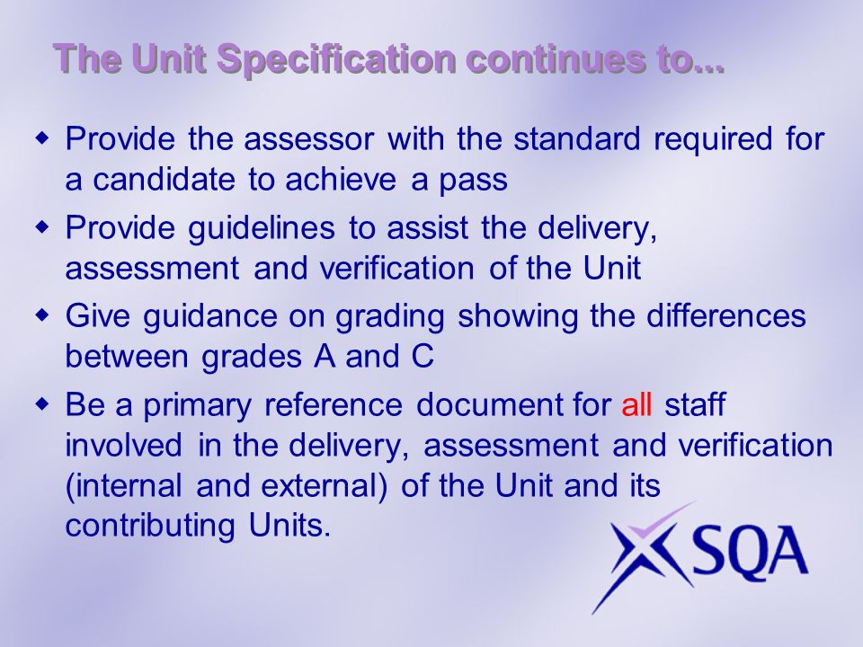 The Unit Specification continues to...